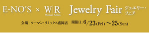 E-NO'S×W|R Jewelry Fair